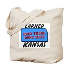 larned kansas - been there, done that Tote Bag