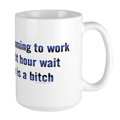 I don't mind coming to work.. Mug