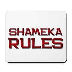 shameka rules Mousepad