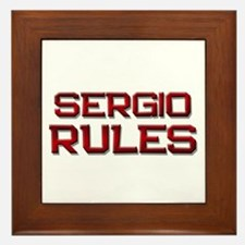 sergio rules Framed Tile