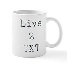 Live 2 TXT Mug
