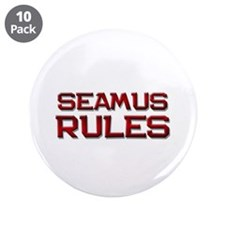 "seamus rules 3.5"" Button (10 pack)"