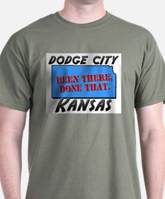dodge city kansas - been there, done that T-Shirt