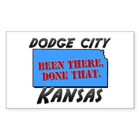 dodge city kansas - been there, done that Sticker