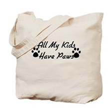 My Kids Have Paws Tote Bag