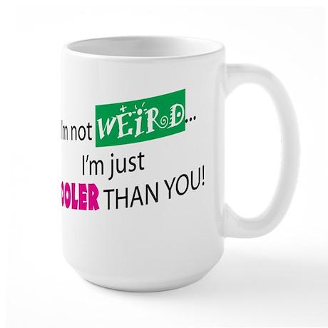 I'M NOT WEIRD Large Mug
