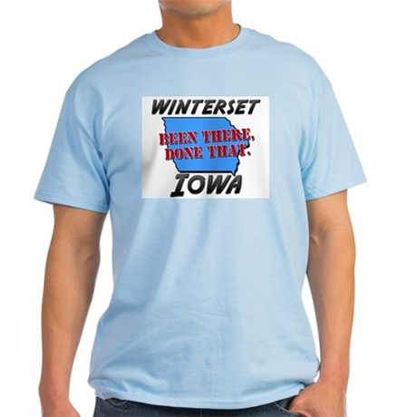 winterset iowa - been there, done that Light T-Shi