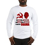 It must be Obama Long Sleeve T-Shirt