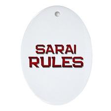sarai rules Oval Ornament