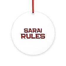 sarai rules Ornament (Round)