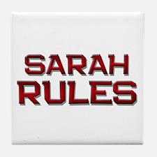 sarah rules Tile Coaster