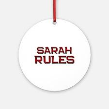 sarah rules Ornament (Round)