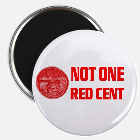 NOT ONE RED CENT Magnet