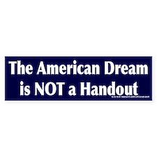 American Dream Not A Handout Bumper Bumper Sticker