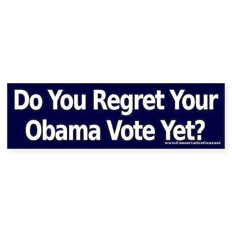 Do you Regret Your Obama Vote? Bumper Sticker
