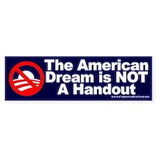 American Dream: NOT a Handout Bumper Bumper Sticker