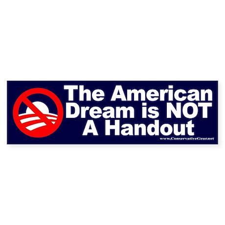 American Dream: NOT a Handout Bumper Sticker