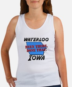 waterloo iowa - been there, done that Women's Tank