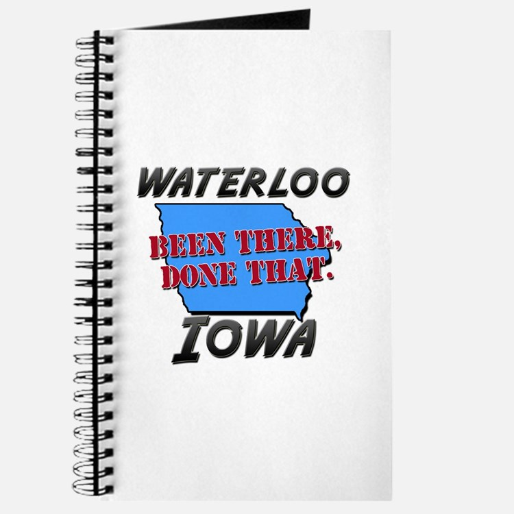 waterloo iowa - been there, done that Journal