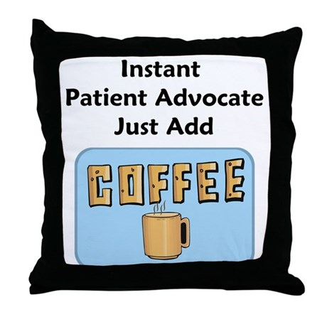 Patient Advocate Throw Pillow