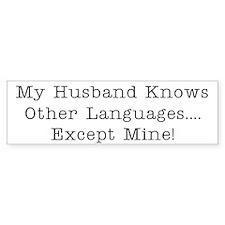 Husband Doesn't Speak My Language Bumper Bumper Sticker