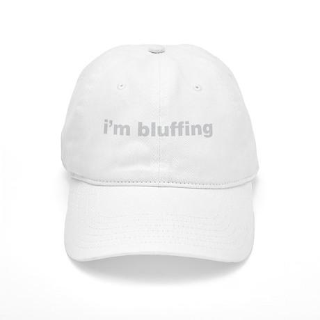 I'm Bluffing Cap
