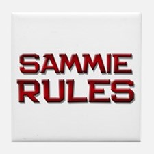 sammie rules Tile Coaster