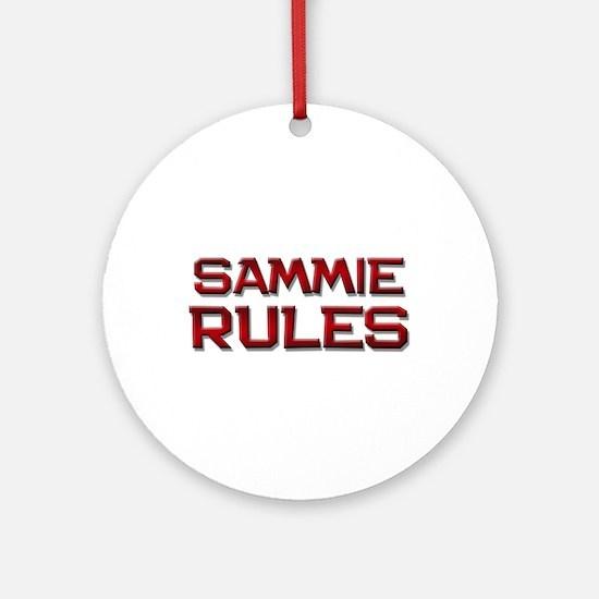sammie rules Ornament (Round)