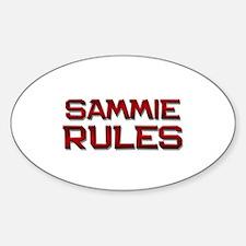 sammie rules Oval Bumper Stickers