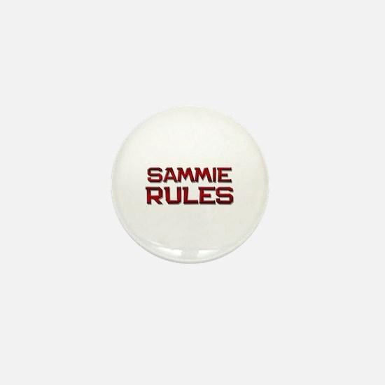 sammie rules Mini Button
