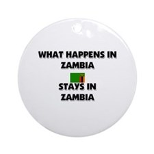 What Happens In ZAMBIA Stays There Ornament (Round