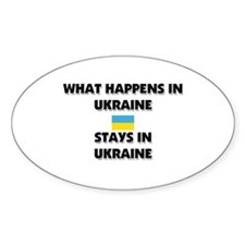 What Happens In UKRAINE Stays There Oval Decal