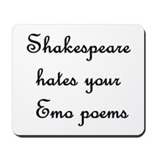 Shakespeare hates your emo po Mousepad