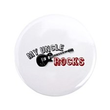 """My Uncle Rocks 3.5"""" Button"""