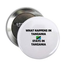 "What Happens In TANZANIA Stays There 2.25"" Button"