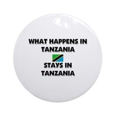 What Happens In TANZANIA Stays There Ornament (Rou