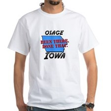 osage iowa - been there, done that Shirt
