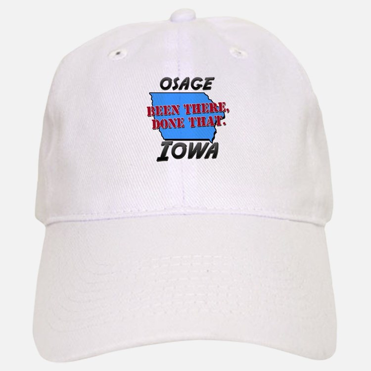 osage iowa - been there, done that Baseball Baseball Cap