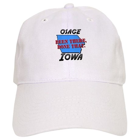 osage iowa - been there, done that Cap