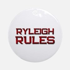 ryleigh rules Ornament (Round)