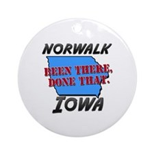 norwalk iowa - been there, done that Ornament (Rou