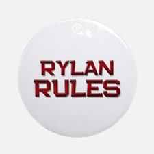 rylan rules Ornament (Round)