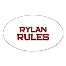 rylan rules Oval Decal