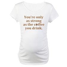 Strong Coffee Shirt