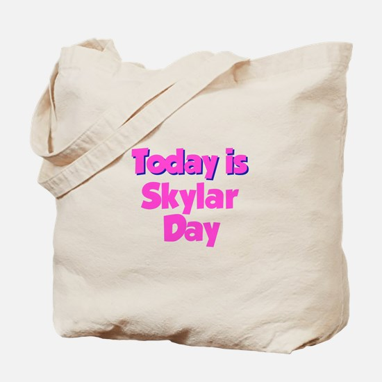 Today is Skylar Day Tote Bag