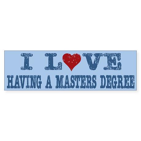 I Love Heart Having A Masters Degree Bumper Sticke