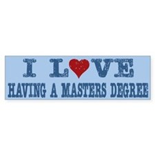 I Love Heart Having A Masters Degree Bumper Sticke