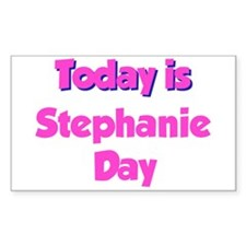 Today is Stephanie Day Rectangle Decal
