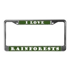 I Love Rainforests License Plate Frame