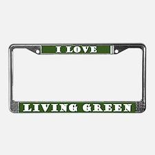 I Love Living Green License Plate Frame